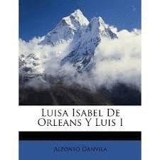 LUIS I Y LUISA ISABEL DE ORLEANS