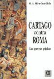 CARTAGO CONTRA ROMA LAS GUERRAS PUNICAS