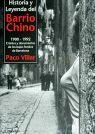 HISTORIA Y LEYENDA DEL BARRIO CHINO 1900-1992.