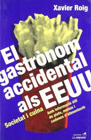 GASTRÒNOM ACCIDENTAL ALS EEUU, EL