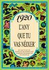 1920 L'ANY QUE TU VAS NEIXER