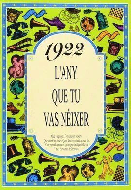 1922 L'ANY QUE TU VAS NEIXER