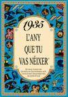 1935 L'ANY QUE TU VAS NEIXER