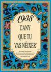 1938 L'ANY QUE TU VAS NEIXER