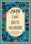 1939 L'ANY QUE TU VAS NEIXER