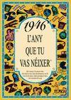 1946 L'ANY QUE TU VAS NEIXER