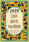 1949 L'ANY QUE TU VAS NEIXER