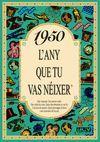 1950 L'ANY QUE TU VAS NEIXER
