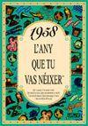 1958 L'ANY QUE TU VAS NEIXER