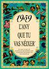 1959 L'ANY QUE TU VAS NEIXER