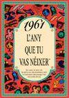 1961 L'ANY QUE TU VAS NEIXER
