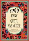 1969 L'ANY QUE TU VAS NEIXER