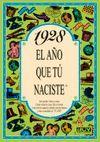 1928  EL AÑO QUE TU NACISTE