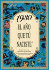 1930 EL AÑO QUE TU NACISTE