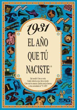 1931 EL AÑO QUE TU NACISTE