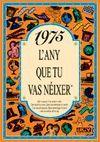1975 L'ANY QUE TU VAS NEIXER