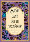 1982 L'ANY QUE TU VAS NEIXER