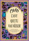 1986 L'ANY QUE TU VAS NEIXER