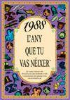1988 L'ANY QUE TU VAS NEIXER