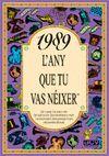 1989 L'ANY QUE TU VAS NEIXER
