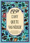 1991 L'ANY QUE TU VAS NEIXER