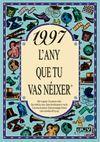 1997 L'ANY QUE TU VAS NEIXER