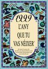 1999 L'ANY QUE TU VAS NEIXER