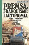PREMSA, FRANQUISME I AUTONOMIA CRONICA CATALANA DE MIG SEGLE LLARG (1939-1995)