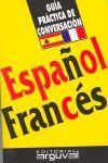 ESPAÑOL-FRANCES - GUIA PRACTICA DE CONVERSACION