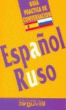 GUIA PRACTICA DE CONVERSACION ESPAÑOL-RUSO