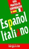 ESPAÑOL-ITALIANO. GUIA PRACTICA DE CONVERSACION