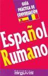 ESPAÑOL-RUMANO. GUIA PRACTICA DE CONVERSACION