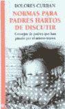 NORMAS PARA PADRES HARTOS DE DISCUTIR