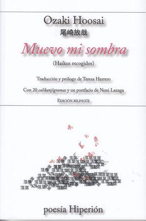 MUEVO MI SOMBRA (HAIKUS ESCOGIDOS)