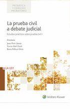 PRUEBA CIVIL A DEBATE JUDICIAL. ESTUDIOS PRÁCTICOS