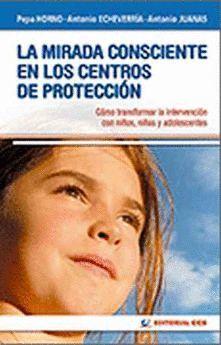 MIRADA CONSCIENTE EN LOS CENTROS DE PROTECCIÓN, LA