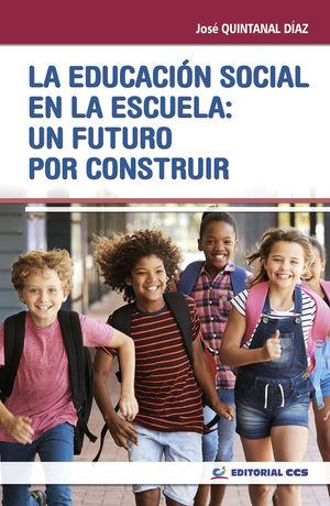EDUCACIÓN SOCIAL EN LA ESCUELA: UN FUTURO POR CONSTRUIR, LA