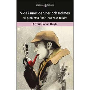 VIDA I MORT DE SHERLOCK HOLMES.