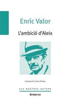 AMBICIÓ D'ALEIX, L'