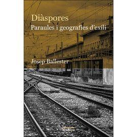DIASPORES PARAULES I GEOGRAFIES D´EXILI