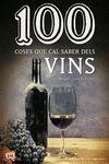 100 COSES QUE CAL SABER DELS VINS