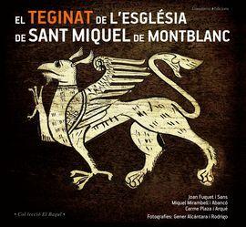 TEGINAT DE L´ESGLESIA DE SANT MIQUEL DE MONTBLANC, EL