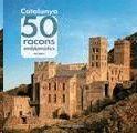CATALUNYA. 50 RACONS EMBLEMÀTICS
