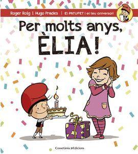 PER MOLTS ANYS, ELIA!