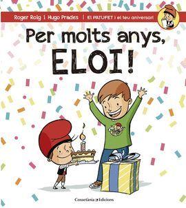 PER MOLTS ANYS, ELOI!