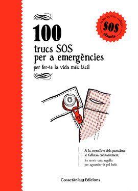 100 TRUCS SOS PER A EMERGÈNCIES