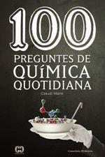 100 PREGUNTES DE QUÍMICA QUOTIDIANA