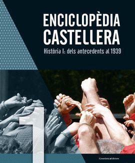 ENCICLOPÈDIA CASTELLERA. HISTÒRIA I: DELS ANTECEDENTS AL 1939