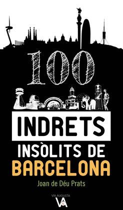 100 INDRETS INSÒLITS DE BARCELONA
