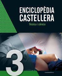 ENCICLOPÈDIA CASTELLERA III. TÈCNICA I CIÈNCIA